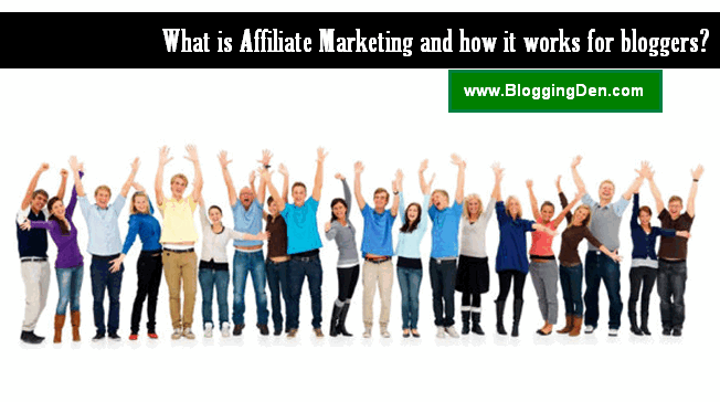 What is Affiliate Marketing and how it works for bloggers?
