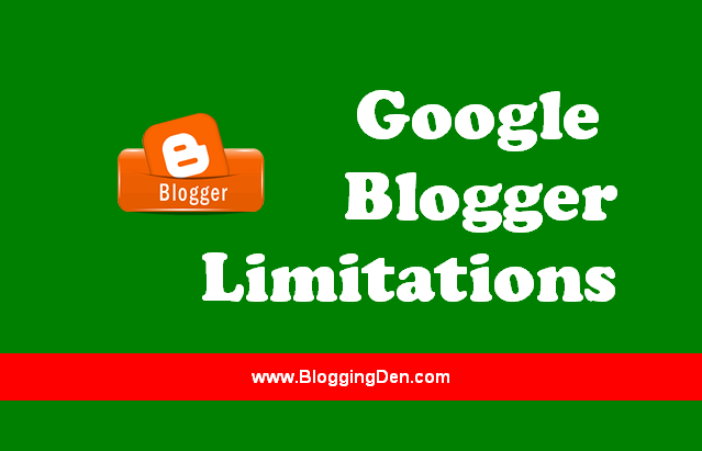 google blogger limitations