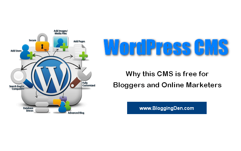 WordPress CMS is free for Bloggers and Online Marketers