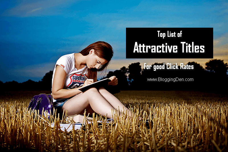 Top List of Attractive Titles to Increase Your Post Click Rates