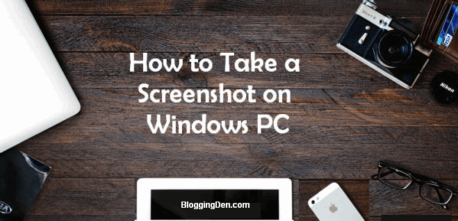 How to take a screenshot in Windows PC