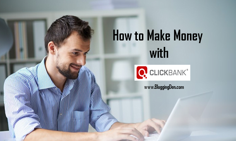 How to make money with clickbank in 2016