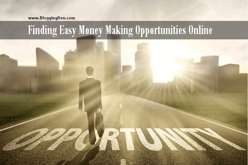 Finding Easy Money Making Opportunities Online