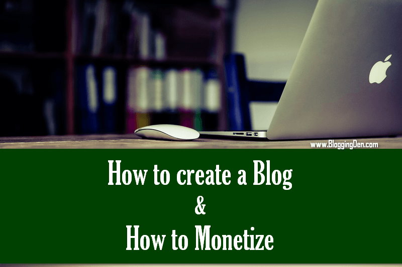 How to create a Blog and Monetization methods