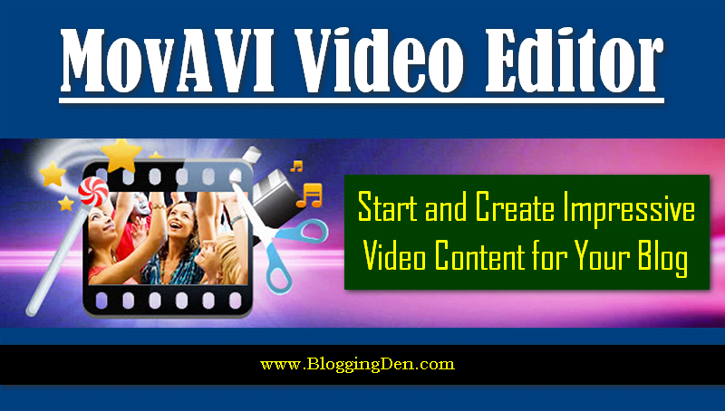 Movavi Video Editor : Create Impressive Video Content for Your Blog