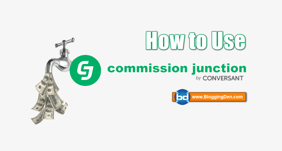 Commission Junction: How to Use CJ to Make Money?