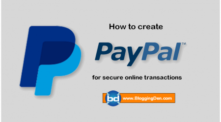 How to setup a Paypal account for Secure Online Transactions? (10 Steps to Go)