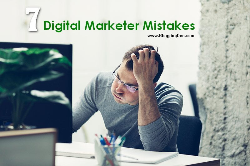 Top 7 Digital Marketing mistakes