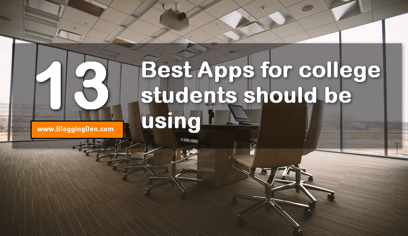 13 Best Apps for college students should be using