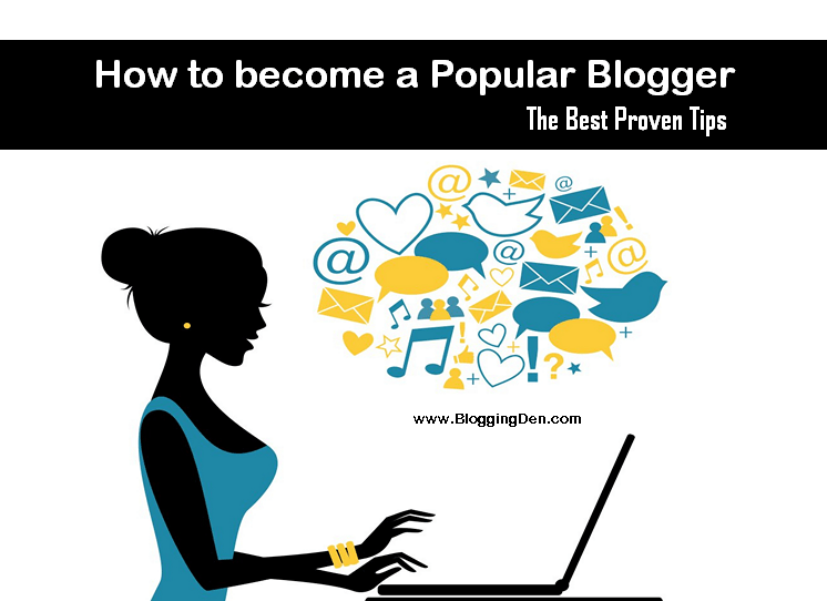 How to Become a Popular Blogger