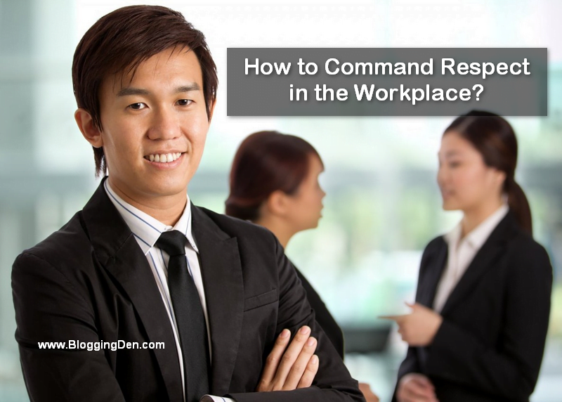 How to Command Respect in the Workplace?