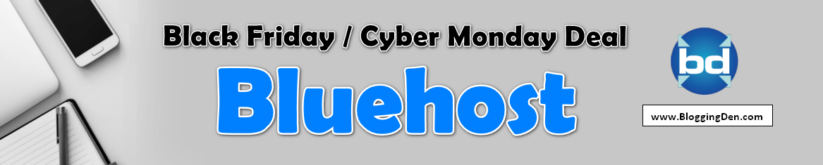 Bluehost Black Friday deals and Bluehost Cyber Monday Deals 2019