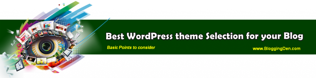Best WordPress theme Selection for your Blog