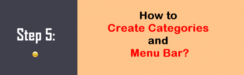 Step 5 How to Create Categories and Menu Bar.