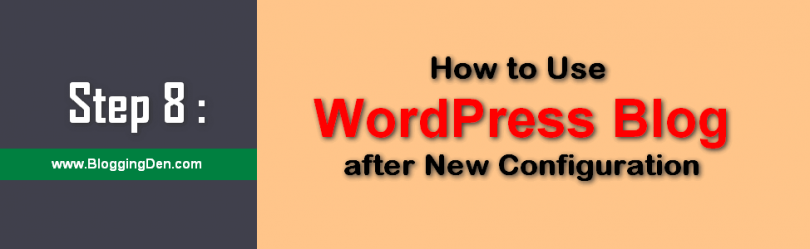 Step 8 How to Use WordPress Blog after New Configuration