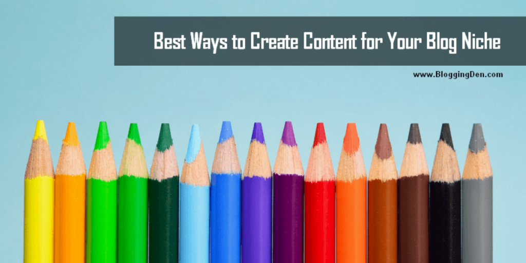 best ways to create content for your blog