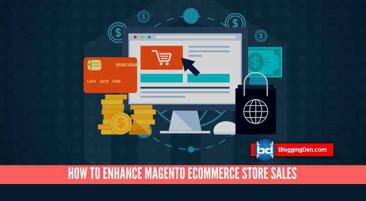 Enhance Magento E-commerce Store Sales
