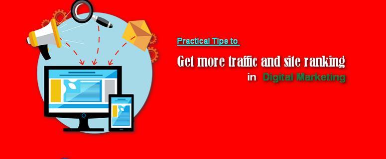 Practical Tips to get more traffic and site rank boosting in Digital Marketing