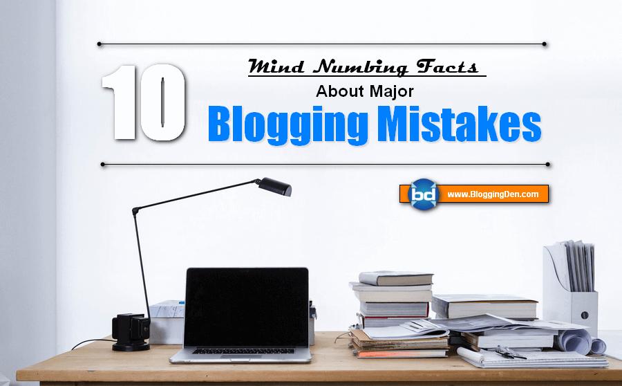 Major Blogging Mistakes