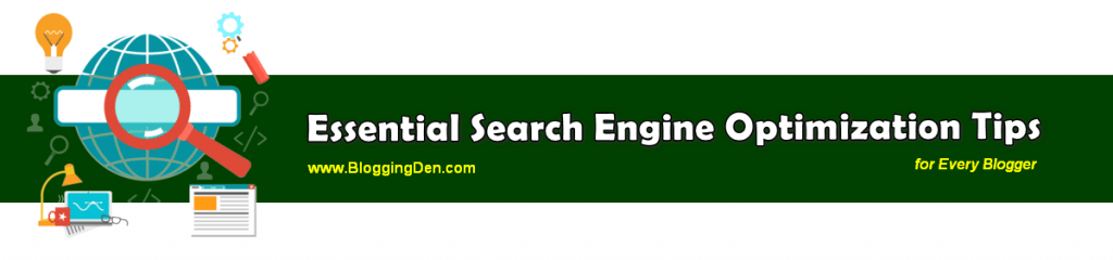 essential search engine optimization tips for Every Blogger