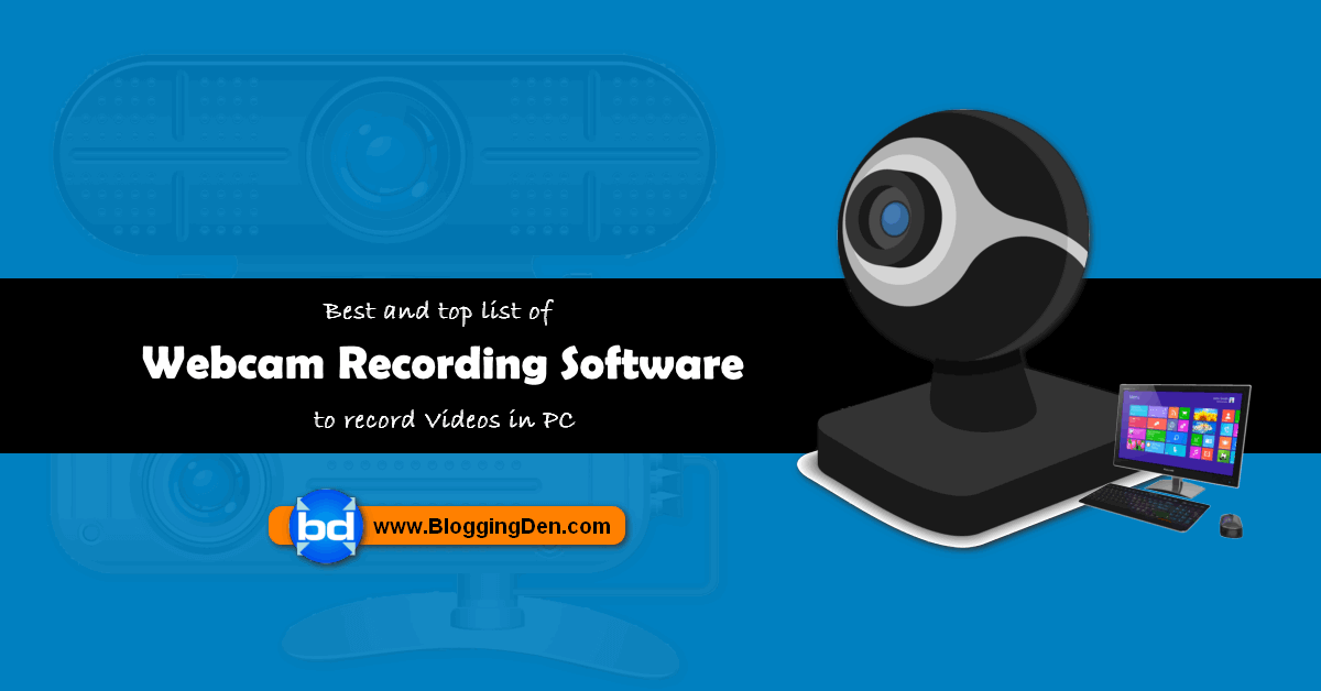 list of webcam recording software