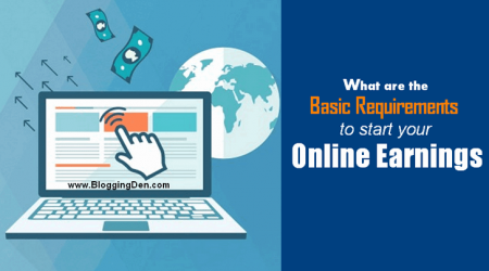 What are the Basic Requirements to Start Online Earning (Updated)
