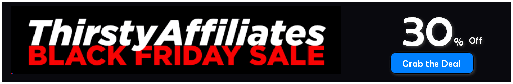 Thirsty affiliate pro black friday