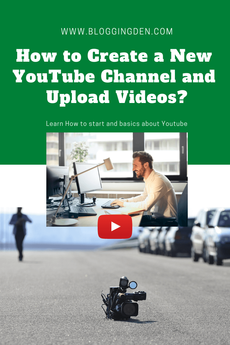 How to create a youtube channel to upload videos
