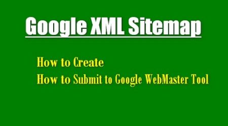 How to create XML sitemap and Google Search Engine Submission Guide?