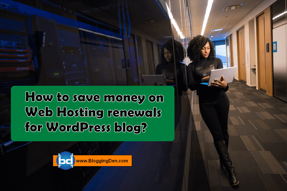 How to save money on Web Hosting renewals for WordPress blog