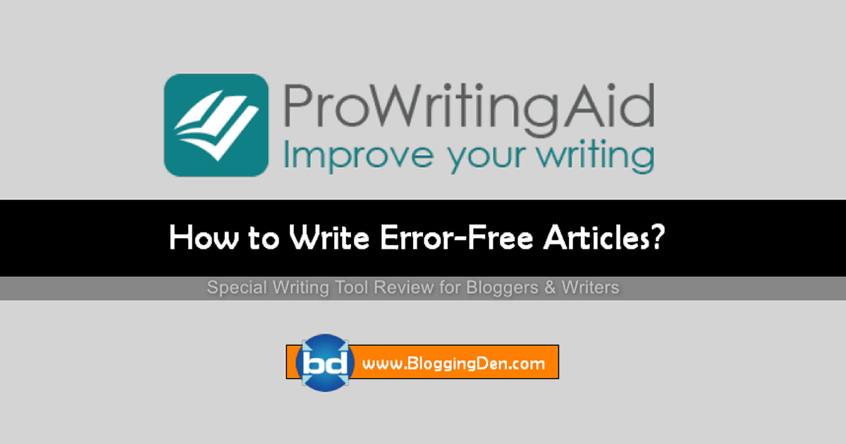 ProWritingAid Review 2020:  Write Error-Free articles in your Blog