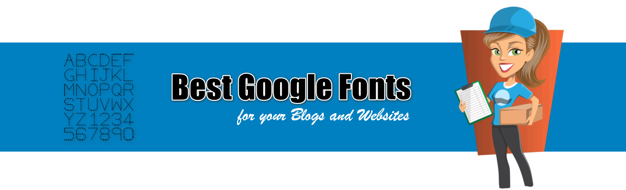 Best Google Fonts for your Blogs