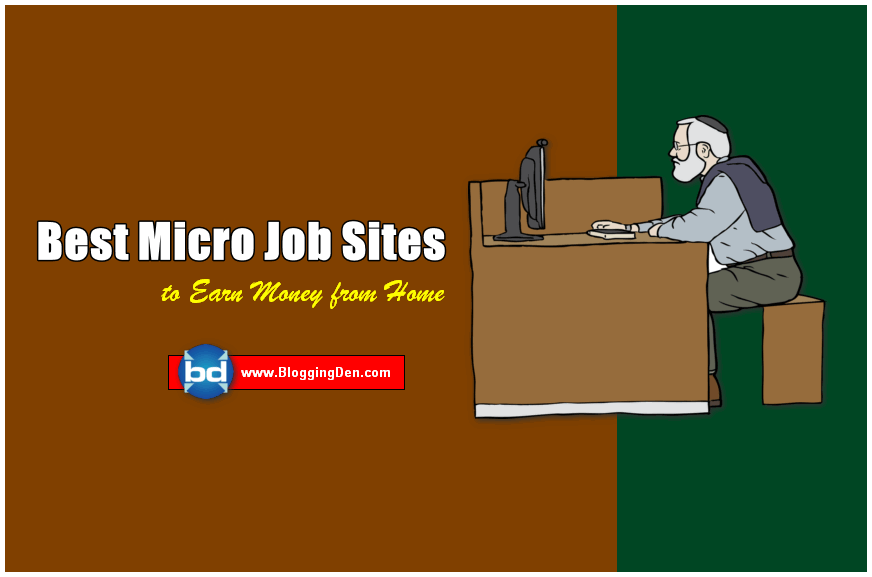 6 Best Places to make money with These Micro Job Sites from Home