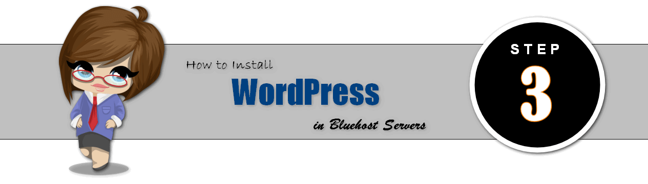 Step 3: How to Install Wordpress on Bluehost servers