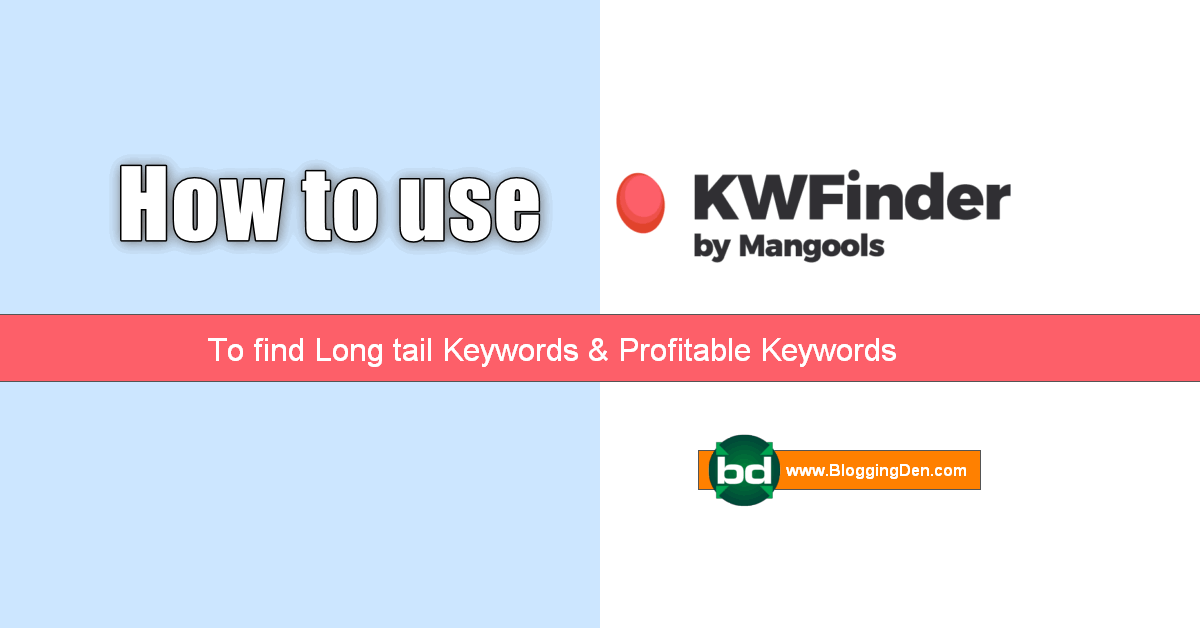 how to use KWFinder to find long tails keywords