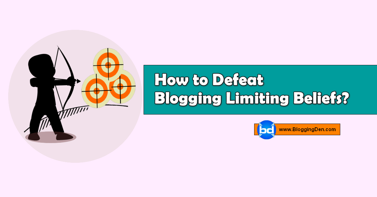 How to Defeat Blogging Limiting Beliefs