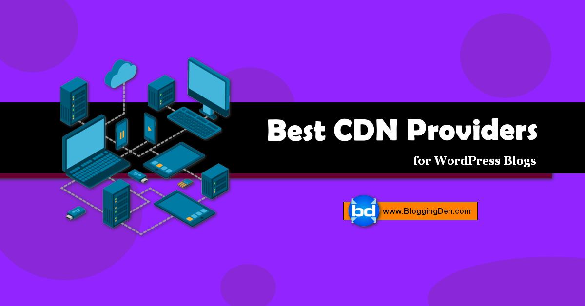 12 Best CDN Services for WordPress blogs (Updated List)