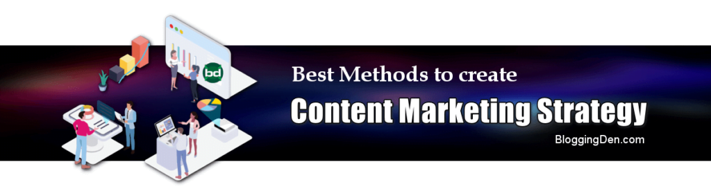 best methods to create content marketing strategy now