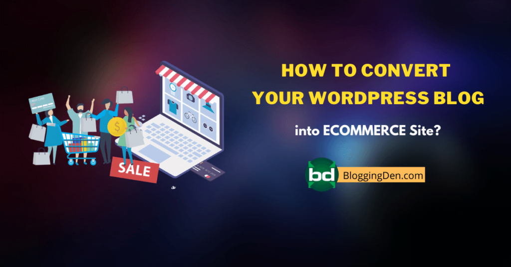 How to Convert Your WordPress Blog into eCommerce site?