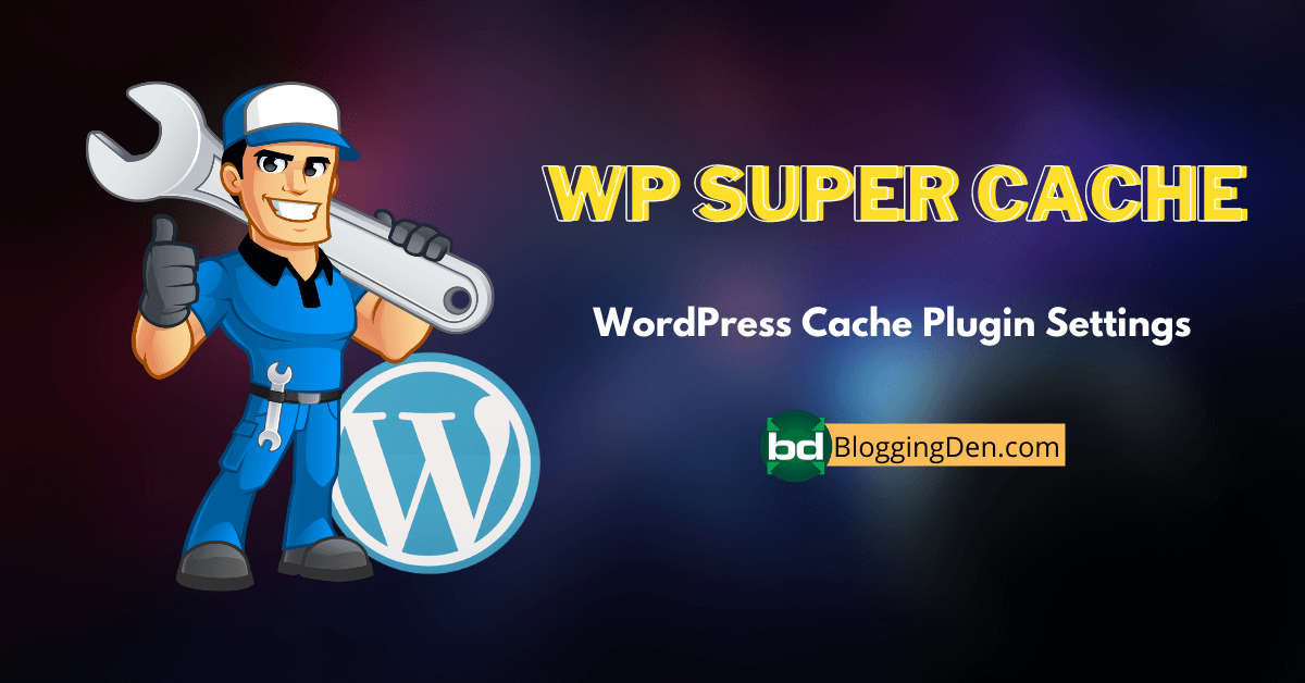 WP Super cache review and settings