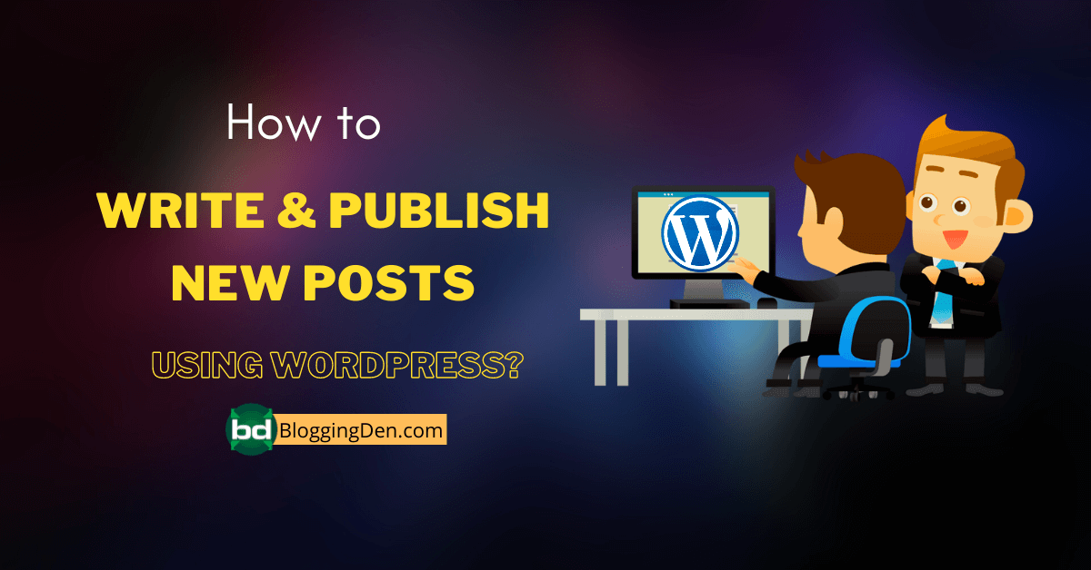 how to write and publish new posts in wordpress