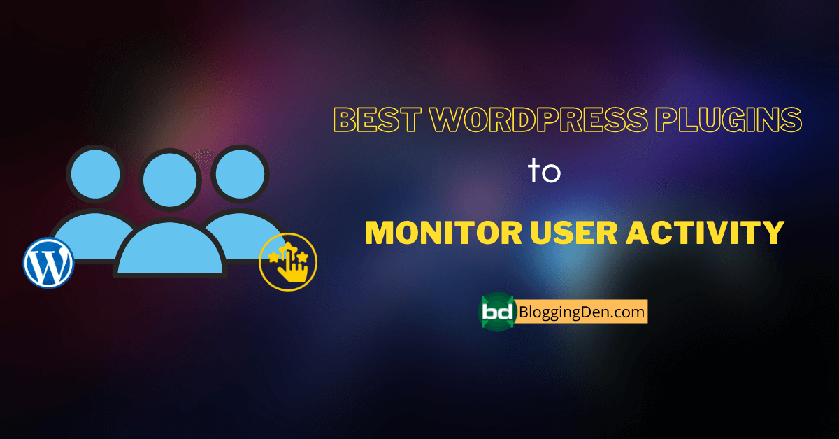 wp plugins to Monitor User Activity